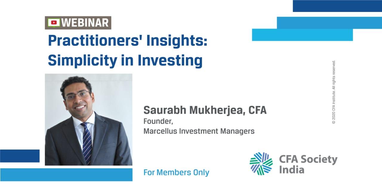 Practitioners' Insights: Simplicity in Investing | Saurabh Mukherjea, CFA |